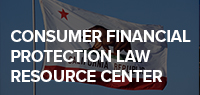 CA Consumer Financial Protection Law Resource Center